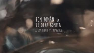 FON ROMÁN y TU OTRA BONITA ESTRENAN VERSIÓN DE EL EQUILIBRIO ES IMPOSIBLE