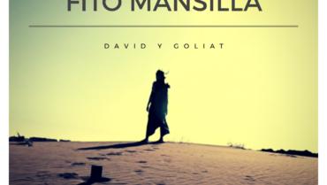 "FITO MANSILLA presenta  ""DAVID Y GOLIAT"""