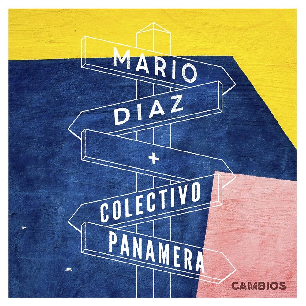 MARIO DÍAZ  FEAT  COLECTIVO PANAMERA  PRESENTA «CAMBIOS»
